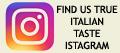 True Italian Taste Istagaram Link